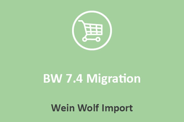 Wein Wolf Import - BW 7.4 Migration