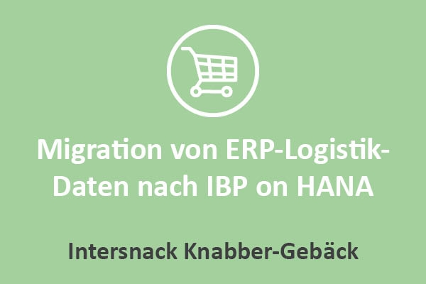 Intersnack - Migration von ERP-Daten nach IBP on HANA